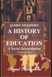 A HISTORY OF EDUCATION A SOCIAL INTERPRETATION