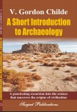 A SHORT INTRODUCTION TO ARCHAEOLOGY