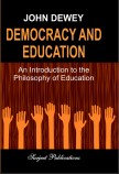DEMOCRACY AND EDUCATION : AN INTRODUCTION TO THE PHILOSOPHY OF EDUCATION