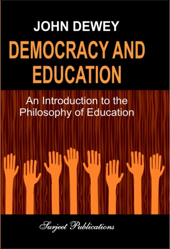 AND EDUCATION : AN INTRODUCTION TO THE PHILOSOPHY OF EDUCATION