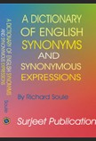 A DICTIONARY OF ENGLISH SYNONYMS AND SYNONYMOUS EXPRESSIONS