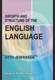 GROWTH & STRUCTURE OF THE ENGLISH LANGUAGE