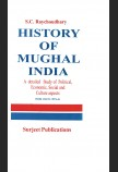HISTORY OF MUGHAL INDIA (FROM 1526 A. D. TO 1707 A. D)