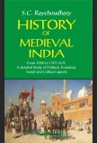 HISTORY OF MEDIEVAL INDIA (FROM 1000 A. D. TO 1707 A. D.)