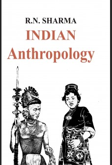 INDIAN ANTHROPOLOGY: AN OVERVIEW