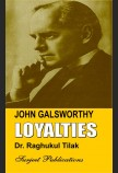 JOHN GALSWORTHY: LOYALTIES (With Text)