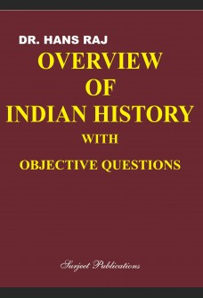 OVERVIEW OF INDIAN HISTORY (WITH OBJECTIVE QUESTIONS)
