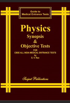 PHYSICS: SYNOPSIS AND OBJECTIVE TESTS