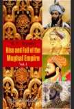 RISE & FALL OF THE MUGHAL EMPIRE VOL-1