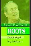 ARNOLD WESKER: ROOTS