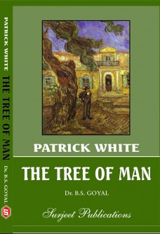 PATRICK WHITE: THE TREE OF MAN