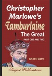 CHRISTOPHER MARLOWE: TAMBURLAINE THE GREAT  (With Text, Paraphrase and Annotations)