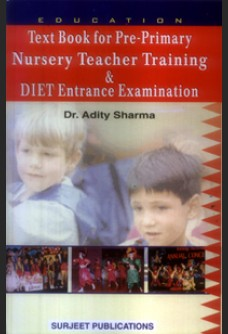 TEXT BOOK FOR PRE PRIMARY NURSERY TEACHER TRAINING & DIET ENTRANCE EXAMINATION