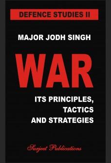 WAR: ITS PRINCIPLES, TACTIS AND STRATEGIES - DEFENCE STUDIES -II