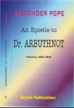 AN EPISTLE TO DR. ARBUTHNOT: EDITED BY JOHN BUTT