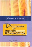 A DICTIONARY OF MODERN PRONUNCIATION
