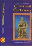 SMITHS SMALLER CLASSICAL DICTIONARY