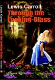 LEWIS CARROLL: THROUGH THE LOOKING-GLASS
