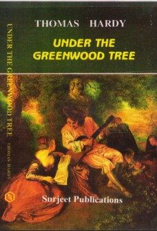 UNDER THE GREENWOOD TREE OR THE MELLSTOCK QUIRE