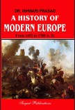 A HISTORY OF MODERN EUROPE (FROM 1453 TO 1789 A. D.)
