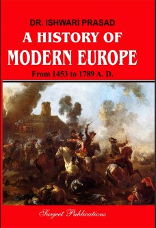 A HISTORY OF MODERN EUROPE FROM 1453 TO 1789 A. D.