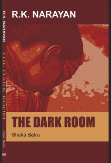 R. K. NARAYAN: THE DARK ROOM
