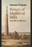 HISTORY OF MEDIAEVAL INDIA FROM 647 AD TO 1526 AD.