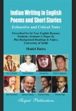 INDIAN WRITING IN ENGLISH POEMS AND SHORT STORIES (EXHAUSTIVE AND CRITICAL NOTES)