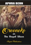 OROONOKO OR THE ROYAL SLAVE: With Introduction and Notes