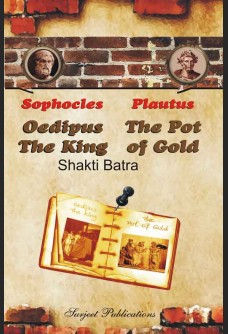 SOPHOCLES & PLAUTUS: OEDIPUS THE KING & THE POT OF GOLD