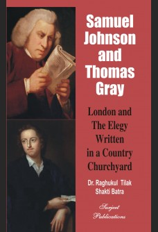 SAMUEL JOHNSON AND THOMAS GRAY: LONDON AND THE ELEGY WRITTEN IN A COUNTRY CHURCHYARD