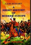 A SHORT HISTORY OF MODERN EUROPE (FROM 1789 TO THE PRESENT DAY)