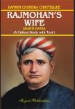 BANKIM CHANDRA CHATTERJEE: RAJMOHAN'S WIFE (A CRITICAL STUDY WITH TEXT)