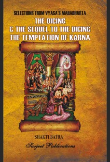 SELECTIONS FROM VYASA'S MAHABHARTA: THE DICING, THE SEQUEL TO THE DICING & THE TEMPTATION OF KARNA