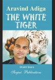 ARAVIND ADIGA: THE WHITE TIGER